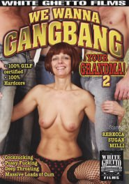 We Wanna Gangbang Your Grandma #02 DVD Cover