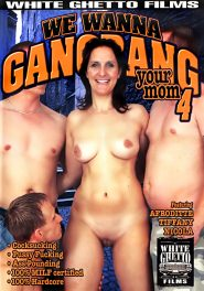 We Wanna Gangbang Your Mom #04 DVD Cover