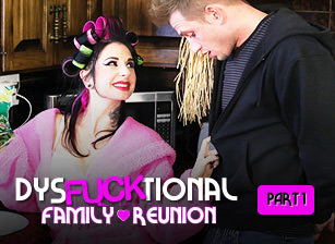 DysFUCKtional Family Reunion - Part 1