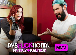 DysFUCKtional Family Reunion - Part 2
