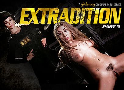 Extradition: Part Three
