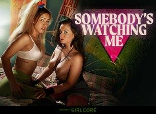 Girlcore | S2 E5 | SOMEBODY'S WATCHING ME