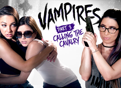 GirlsWay – Vampires Part Calling The Cavalry – Shyla Jennings ,Abigail Mac , Serena Blair