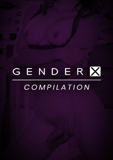 GenderX Compilation